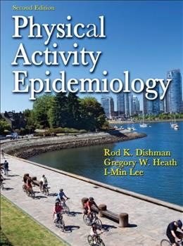 Physical Activity Epidemiology, by Dishman, 2nd Edition 9780736082860