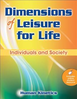 Dimensions of Leisure for Life: Individuals and Society, by Human Kinetics 9780736082884