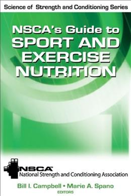 NSCAs Guide to Sport and Exercise Nutrition, by NSCA 9780736083492