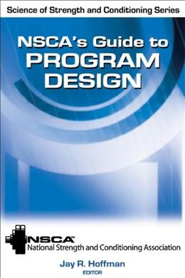 NSCAs Guide to Program Design, by Hoffman 9780736084024