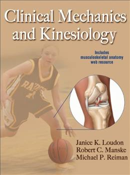 Clinical Mechanics and Kinesiology with Web Resource, by Loudon 9780736086431