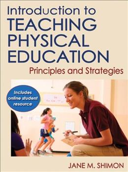 Introduction to Teaching Physical Education: Principles and Strategies, by Shimon PKG 9780736086455