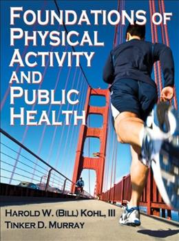 Foundations of Physical Activity and Public Health, by Kohl 9780736087100