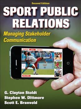 Sport Public Relations - 2nd Edition: Managing Stakeholder Communication 9780736090384
