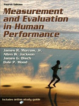 Measurement and Evaluation in Human Performance, by Morrow, 4th Edition, Study Guide 4 PKG 9780736090391