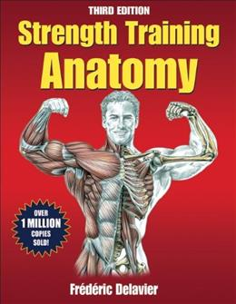 Strength Training Anatomy, by Delavier, 3rd Edition 9780736092265