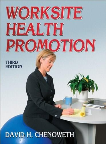 Worksite Health Promotion, by Chenoweth, 3rd Edition 9780736092913