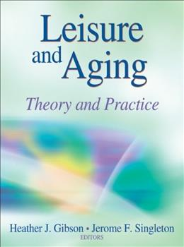 Leisure and Aging: Theory and Practice, by Gibson 9780736094634