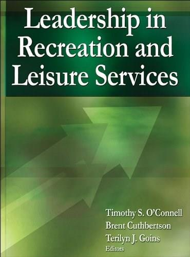 Leadership in Recreation and Leisure Services, by OConnell 9780736095310