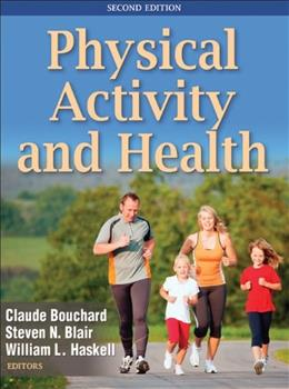 Physical Activity and Health, by Bouchard, 2nd Edition 9780736095419