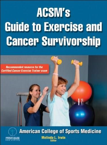ACSMs Guide to Exercise and Cancer Survivorship, by American College of Sports Medicine 9780736095648