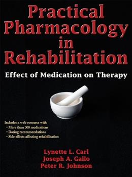 Practical Pharmacology in Rehabilitation With Web Resource: Effect of Medication on Therapy, by Carl PKG 9780736096041