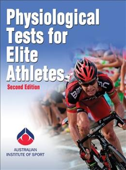 Physiological Tests for Elite Athletes, by Australian Institute of Sport, 2nd Edition 9780736097116