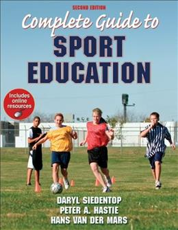 Complete Guide to Sport Education, by Siedentop, 2nd Edition 2 PKG 9780736098380