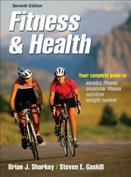 Fitness and Health, by Sharkey, 7th Edition 9780736099370