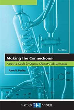 Making the Connections 3: A How-To Guide for Organic Chemistry Lab Techniques, Third 9780738074368