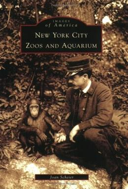 New York City Zoos and Aquarium  (NY)  (Images of America) 1 9780738539423