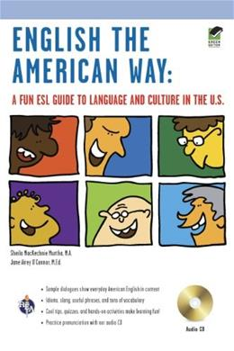 English the American Way: A Fun ESL Guide to Language and Culture in the U.S, by Mackechnie BK w/CD 9780738606767