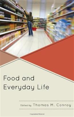 Food and Everyday Life 9780739173107