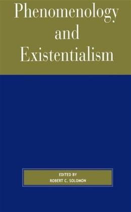 Phenomenology and Existentialism, by Solomon 9780742512405