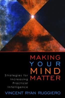 Making Your Mind Matter: Strategies for Increasing Practical Intelligence 9780742514638