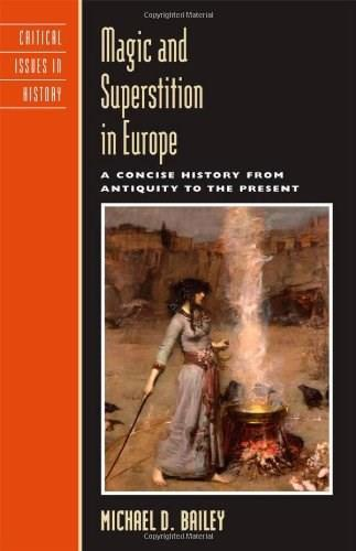 Magic and Superstition in Europe: A Concise History from Antiquity to the Present, by Bailey 9780742533875