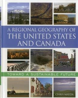 Regional Geography of the United States and Canada: Toward a Sustainable Future, by Mayda 9780742556898