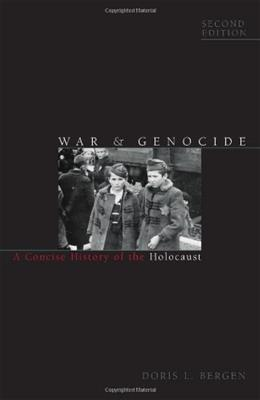 War and Genocide: A Concise History of the Holocaust, by Bergen, 2nd Edition 9780742557154