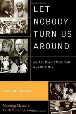 Let Nobody Turn Us Around: An African American Anthology, by Marable, 2nd Edition 9780742560567