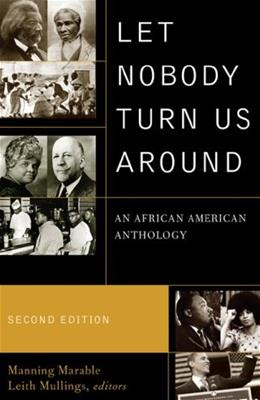 Let Nobody Turn Us Around: An African American Anthology, by Marable, 2nd Edition 9780742560574