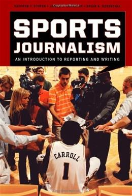 Sports Journalism: An Introduction to Reporting and Writing, by Stofer 9780742561748