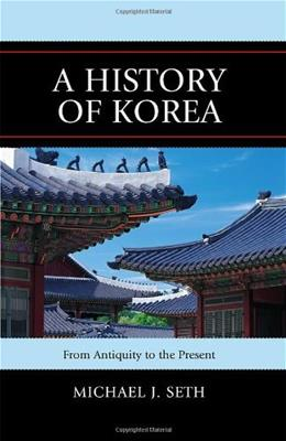 History of Korea: From Antiquity to the Present, by Seth 9780742567160