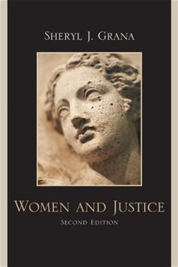 Women and Justice, by Grana, 2nd Edition 9780742570016