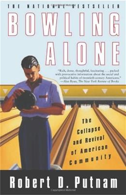 Bowling Alone: The Collapse and Revival of American Community, by Putnam 9780743203043