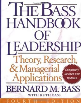 Bass Handbook of Leadership: Theory, Research, and Managerial Applications, by Bass, 4th Edition 9780743215527