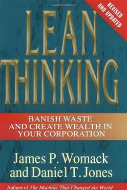 Lean Thinking: Banish Waste and Create Wealth in Your Corporation, by Womack, 2nd Revised and Updated Edition 9780743249270