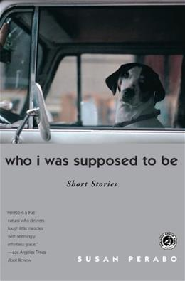 Who I Was Supposed to Be: Short Stories, by Perabo 9780743290371