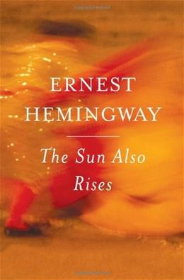 Sun Also Rises, by Hemingway 9780743297332