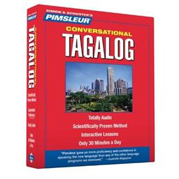 Pimsleur Tagalog Conversational Course - Level 1 Lessons 1-16 CD: Learn to Speak and Understand Tagalog with Pimsleur Language Programs Bilingual 9780743553865
