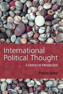 International Political Thought: An Historical Introduction, by Keene 9780745623054