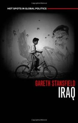 Iraq: People, History, Politics, by Stansfield 9780745632278