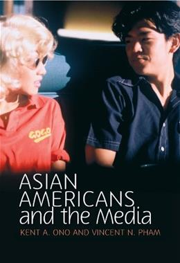 Asian Americans and the Media, by Ono 9780745642741