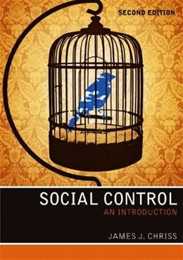 Social Control: An Introduction, by Chriss, 2nd Edition 9780745654393