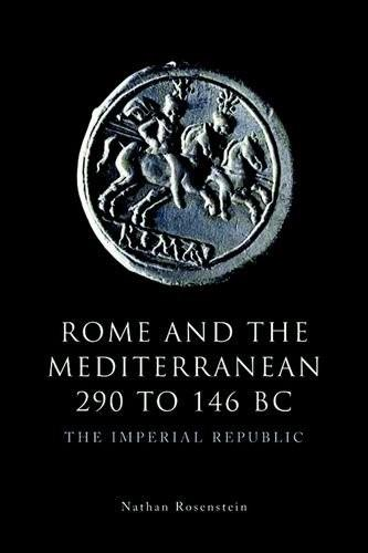Rome and the Mediterranean 290 to 146 BC: The Imperial Republic (The Edinburgh History of Ancient Rome) 9780748623228
