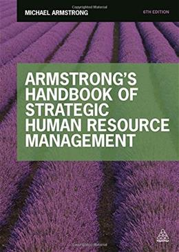 Armstrongs Handbook of Strategic Human Resource Management, by Armstrong, 6th Edition 9780749476823