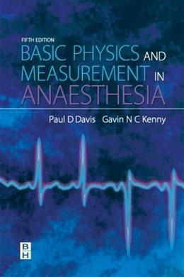 Basic Physics and Measurement in Anaesthesia, by Davis, 5th Edition 9780750648288