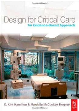 Design for Critical Care: An Evidence-Based Approach, by Hamilton 9780750665308