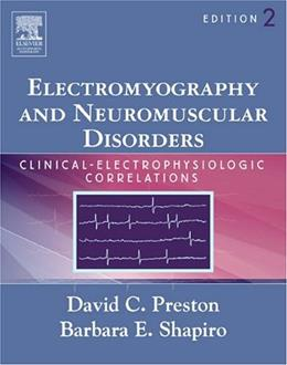 Electromyography and Neuromuscular Disorders: Clinical-Electrophysiologic Correlations, by Preston, 2nd Edition 2 w/CD 9780750674928