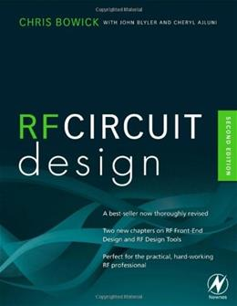 RF Circuit Design, by Bowick, 2nd Edition 9780750685184