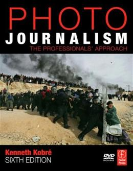Photojournalism: The Professionals Approach, by Kobre, 6th Edition 6 w/DVD 9780750685931